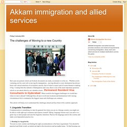 Akkam immigration and allied services: The challenges of Moving to a new Country