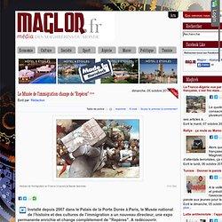 """Maglor.fr - Le Musée de l'immigration change de """"Repères"""""""