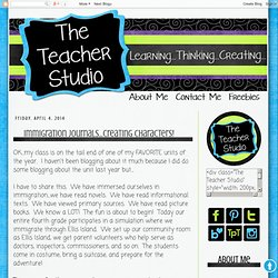 The Teacher Studio: Learning, Thinking, Creating: Immigration Journals...Creating Characters!