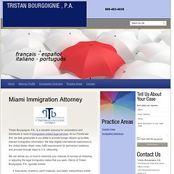 Miami Attorney | Tristan Bourgoigne, P.A. Immigration, Nationality, Real Estate, & Business Law