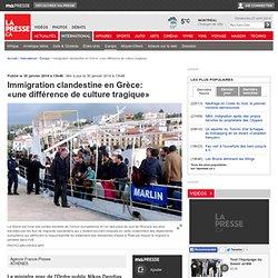Immigration clandestine en Grèce: «unedifférence de culture tragique»