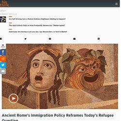 Ancient Rome's Immigration Policy Reframes Today's Refugee Question, says classicist scholar Mary Beard