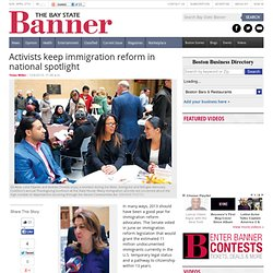 Activists keep immigration reform in national spotlight | Bay State Banner | Serving the African American communities of Greater Boston since 1965
