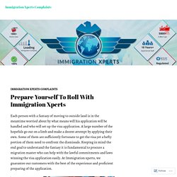 Prepare Yourself To Roll With Immigration Xperts
