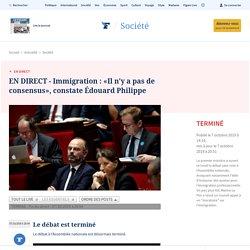 EN DIRECT - Immigration : «Il n'y a pas de consensus», constate Édouard Philippe