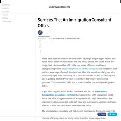 Services That An Immigration Consultant Offers