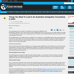 Things You Need To Look In An Australian Immigration Consultants In Delhi