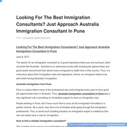 Looking For The Best Immigration Consultants? Just Approach Australia Immigration Consultant In Pune