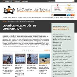 La Grèce face au défi de l'immigration - Le Courrier des Balkans