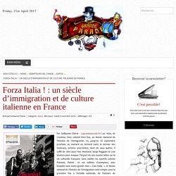 La Grande Parade - 11.04.2017 - Forza Italia ! : un siècle d'immigration et de culture italienne en France