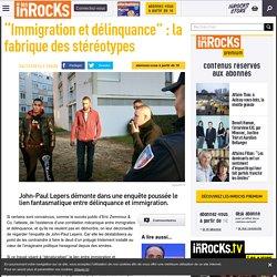 """""""Immigration et délinquance"""" : la fabrique des stéréotypes"""