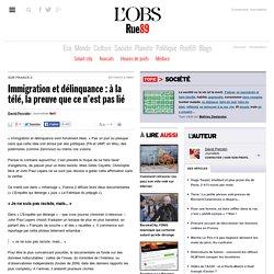Immigration et délinquance: à la télé, la preuve que ce n'est pas lié