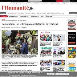 Immigration. Les « délinquants solidaires » se rebiffent
