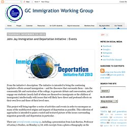 GC Immigration Working Group: John Jay Immigration and Deportation Initiative : Events