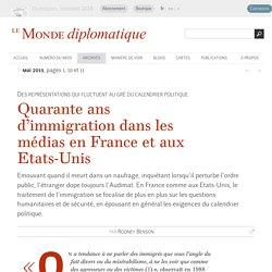Quarante ans d'immigration dans les médias en France et aux Etats-Unis, par Rodney Benson (Le Monde diplomatique, mai 2015)