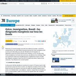 Grèce, immigration, Brexit: les dirigeants européens sur tous les fronts