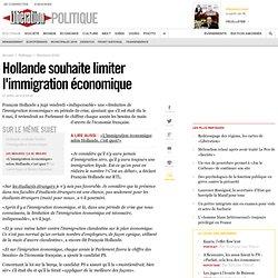 Hollande souhaite limiter l'immigration économique