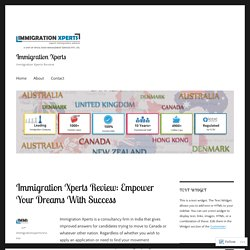 Immigration Xperts Review: Empower Your Dreams WithSuccess