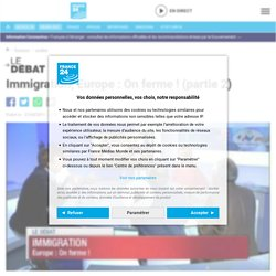 Immigration, Europe : On ferme ! (partie 2)