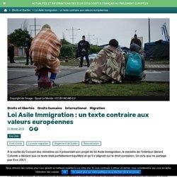 Loi Asile Immigration : un texte contraire aux valeurs européennes