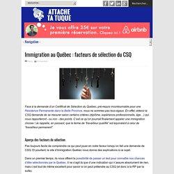 Immigration au Québec : facteurs de sélection du CSQ