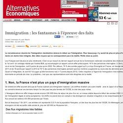 Immigration : les fantasmes à l'épreuve des faits