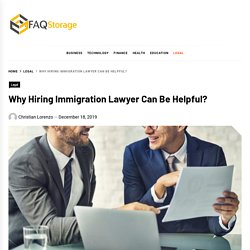 Why Hiring Immigration Lawyer Can Be Helpful?