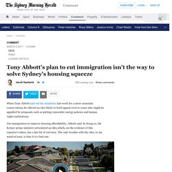 Tony Abbott's plan to cut immigration isn't the way to solve Sydney's housing squeeze
