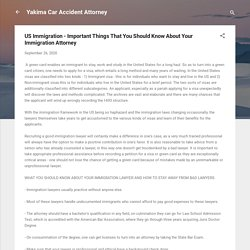 US Immigration - Important Things That You Should Know About Your Immigration Attorney