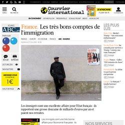 FRANCE • Les très bons comptes de l'immigration