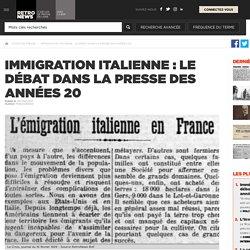 Immigration italienne : le débat dans la presse des années 20 - Presse RetroNews-BnF