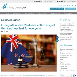 Immigration New Zealand's actions signal that kindness isn't for everyone