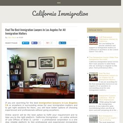 Find The Best Immigration Lawyers In Los Angeles For All Immigration Matters