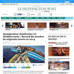 Immigration clandestine en Méditerranée : Record du nombre de migrants morts en 2014