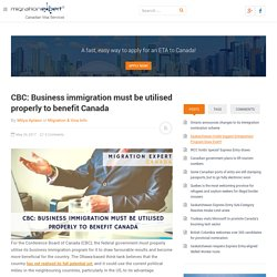 CBC: Business immigration must be utilised properly to benefit Canada