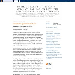 Michael Baker-Immigration and Naturalization Law, DUI and Criminal Lawyer, Chicago: Naturalization application Form N-400