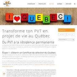 Mon PVT au Québec - Infos sur les démarches d'immigration permanente