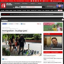 Immigration : le piège grec - Hebdo