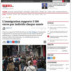 L'immigration rapporte 3 500 euros par individu chaque année