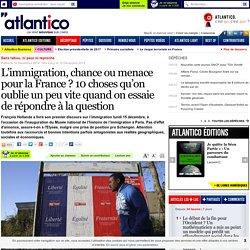 L'immigration, chance ou menace pour la France? 10 choses qu'on oublie un peu vite quand on essaie de répondre à la question
