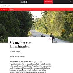 Six mythes sur l'immigration