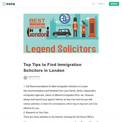 Top Tips to Find Immigration Solicitors in London|Legend Solicitors|note