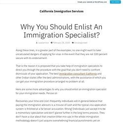Why You Should Enlist An Immigration Specialist?