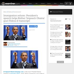 Immigration reform: President's speech helps Birther 'Impeach Obama' goal (Videos & transcript)