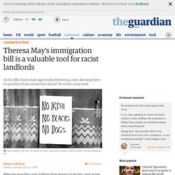 Theresa May's immigration bill is a valuable tool for racist landlords