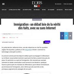 Immigration: un débat loin de la vérité des faits, avec ou sans Internet
