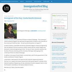 ImmigrationProf Blog: Immigrant of the Day: Linda Katehi (Greece)