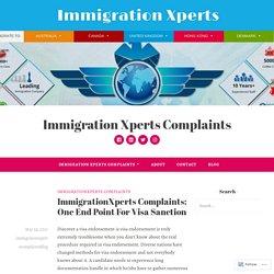 ImmigrationXperts Complaints: One End Point For Visa Sanction