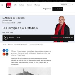 Les immigrés aux Etats-Unis du 10 juin 2013 - France Inter
