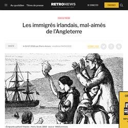 Les immigrés irlandais, mal-aimés de l'Angleterre